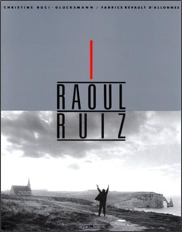 Christine Buci - Raoul Ruiz