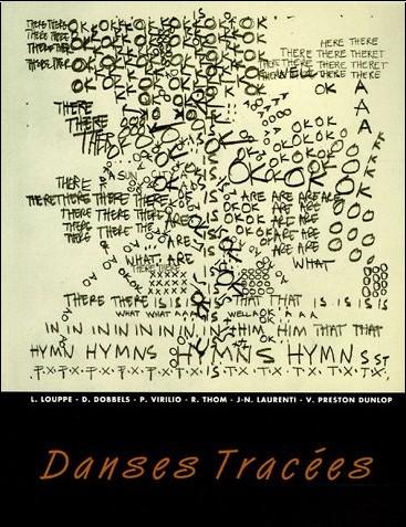 Laurence Louppe - Danses Tracées : Dessins et Notation des Chorégraphes