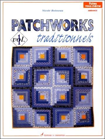 Nicole Boisseau - Patchworks traditionnels, volume 1