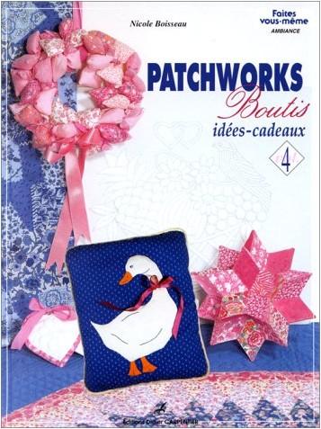 Nicole Boisseau - Patchworks-Boutis : idées cadeaux, volume 4