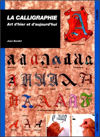 Jean Bordet - La calligraphie: Art d'hier et d'aujourd'hui