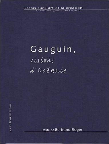 Bertrand Roger - Gauguin visions d'Océanie