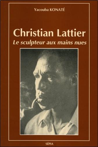 Yacouba Konaté - Christian Lattier, le sculpteur aux mains nues