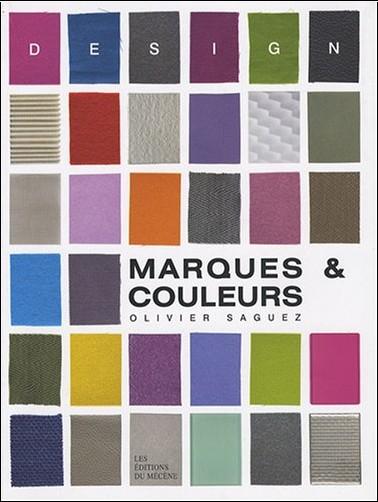 Olivier Saguez - Marques et couleurs : Vous avez dit Design ?