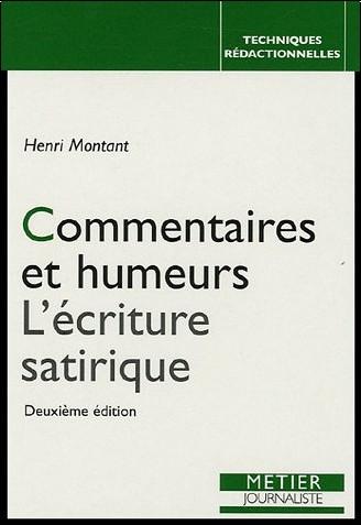 Henri Montant - Commentaires et humeurs : L'écriture satirique