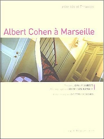 Joëlle Gardes - Albert Cohen à Marseille : Ghetto intime