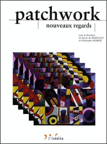 De Marcilly - Patchwork, nouveau regard