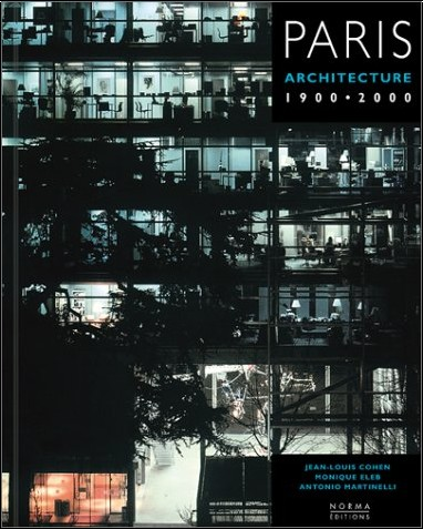 Jean-Louis Cohen - Paris : architecture, 1900-2000