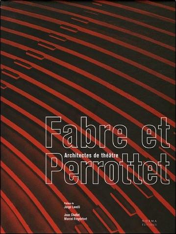 Jean Chollet - Fabre et Perrottet : Architectes de théâtre