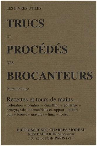 Pierre de Lune - Trucs et procédés des brocanteurs