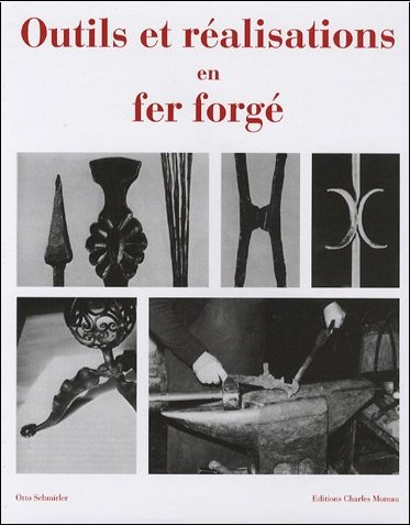 Outils et ralisations en fer forg edition franais anglais allemand otto s - Fer forge en anglais ...