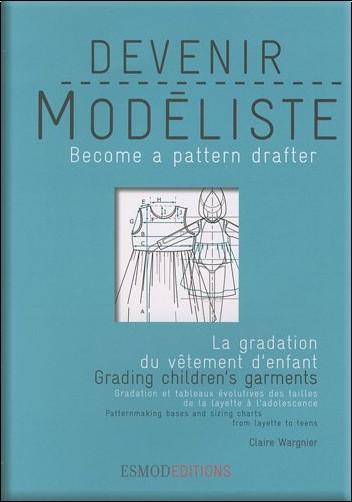 Claire Wargnier - Devenir modéliste : La gradation et les évolutions du vêtement d'enfant