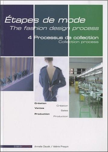Armelle Claudé - Etapes de mode : Volume 4, Processus de collection. Edition bilingue français-anglais