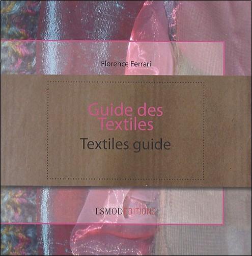 Florence Ferrari - Guide des Textiles : Edtion bilingue français/anglais