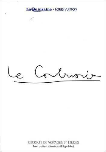 Le Corbusier - Voyager avec Le Corbusier : croquis de voyages et études