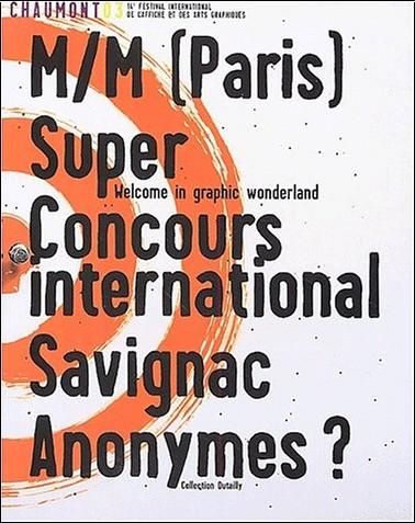 Francois Bernheim - Chaumont 03, 14ème festival international de l'affiche et des arts graphiques : M/M (Paris). Super. Concours international. Savignac. Anonymes ?