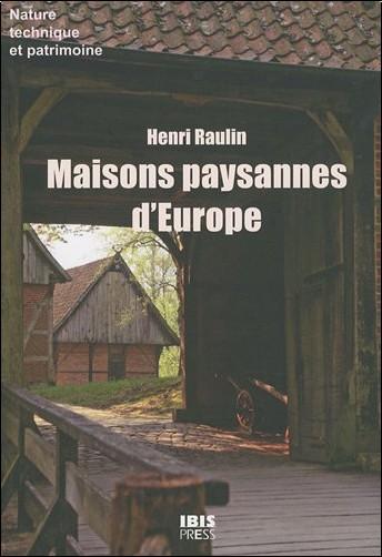 Henri Raulin - Maisons paysannes d'Europe