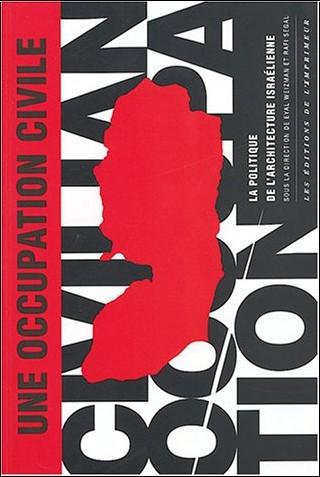 Collectif - Une occupation civile : La Politique de l'architecture israélienne