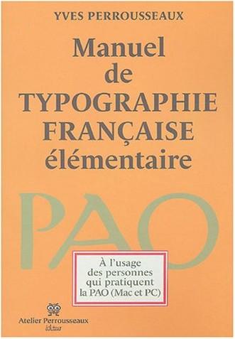 Yves Perrousseaux - Manuel de typographie française élémentaire, 5ème édition