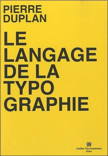 Pierre Duplan - Le langage de la typographie