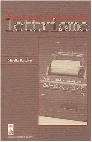 Mirella Bandini - Pour une histoire du lettrisme