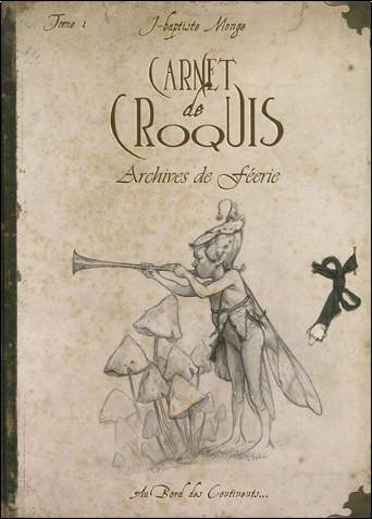 Jean-Baptiste Monge - Carnet de croquis : Archives de féerie, Tome 1