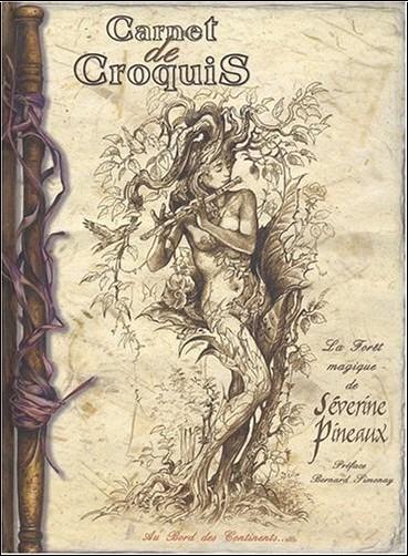 Séverine Pineaux - Carnet de Croquis, la forêt magique de Séverine Pineaux