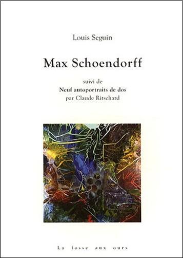 Louis Seguin - Max Schoendorff : Suivi de Neuf autoportraits de dos