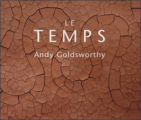 Andy Goldsworthy - Le Temps