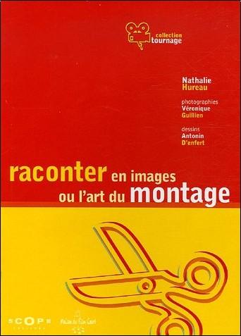 Nathalie Hureau - Raconter en images ou l'art du montage