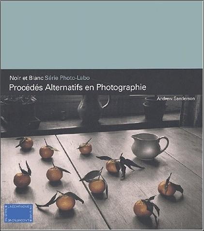 Andrew Sanderson - Procédés alternatifs en photographie