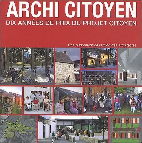 UNSFA - Archi citoyen : Dix années de prix du projet citoyen