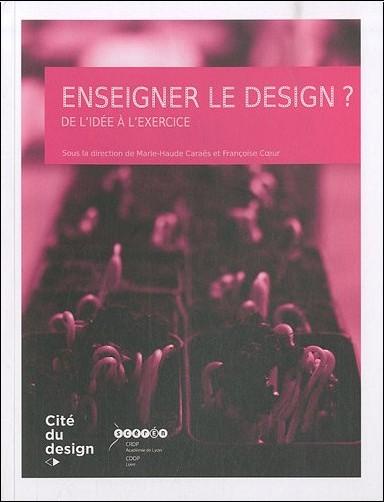 Marie-Haude Caraës - Enseigner le design ? : De l'idée à l'exercice