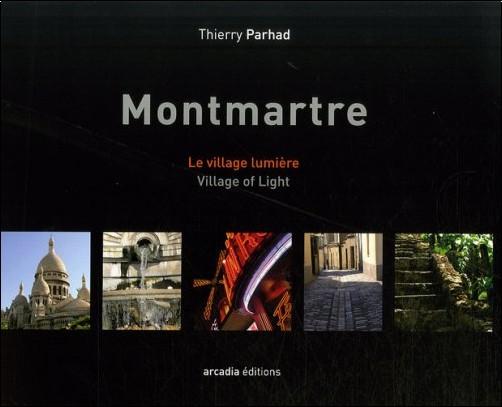 Thierry Parhad - Montmartre, le village lumière