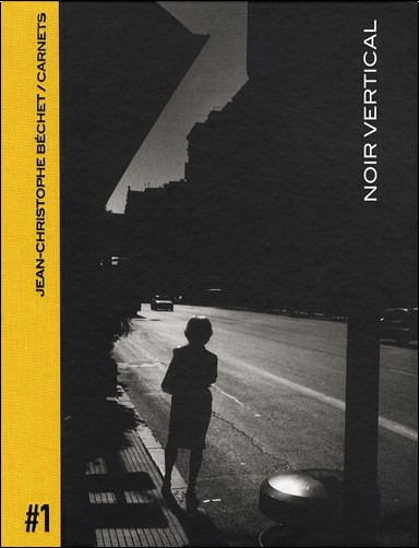 Jean-Christophe Béchet - Carnets : Volume 1, Noir vertical