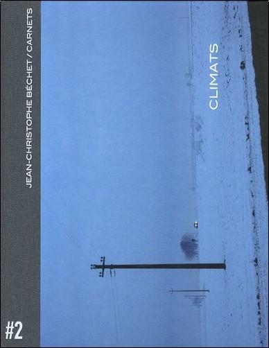 Jean-Christophe Béchet - Carnets : Volume 2, Climats