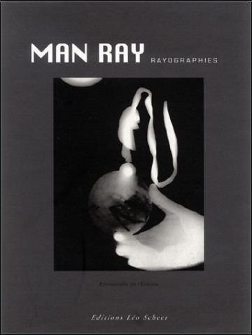Emmanuelle de l' Ecotais - Man Ray rayographies