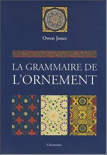 Owen Jones - La grammaire de l'ornement