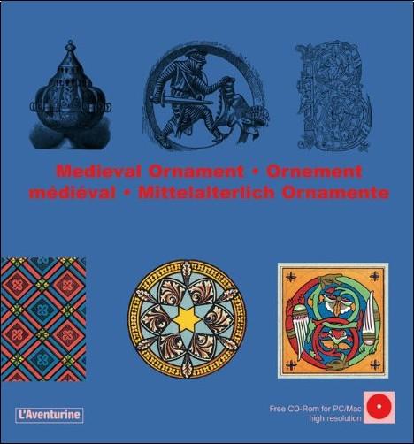 Clara Schmidt - Medieval ornament ; Ornement médiéval ; Mittelalterlich Ornamente (1Cédérom)
