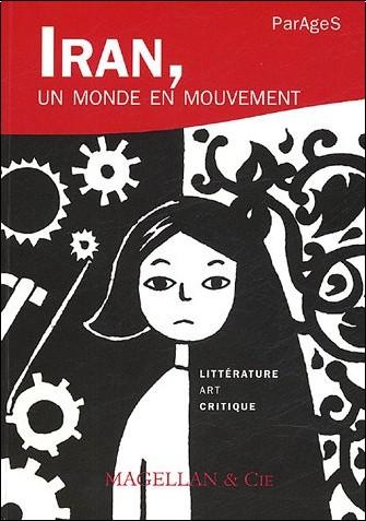 Gilbert Lazard - Parages, N° 9 : Iran, un monde en mouvement