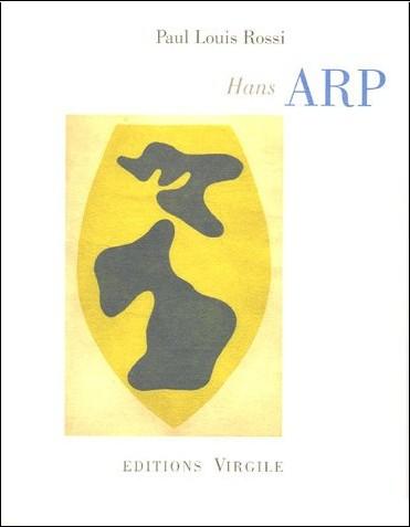Paul-Louis Rossi - Hans Arp