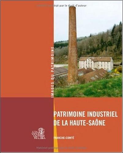 Raphaël Favereaux - Patrimoine industriel de la Haute-Saône