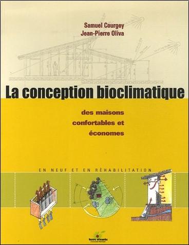 Jean-Pierre Oliva - La conception bioclimatique : Des maisons économes et confortables en neuf et en réhabilitation