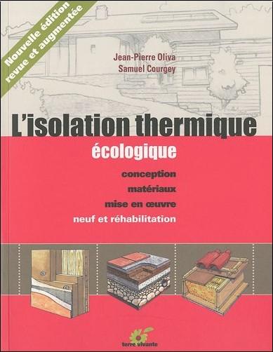Jean-Pierre Oliva - L'isolation thermique écologique : Conception, matériaux, mise en oeuvre
