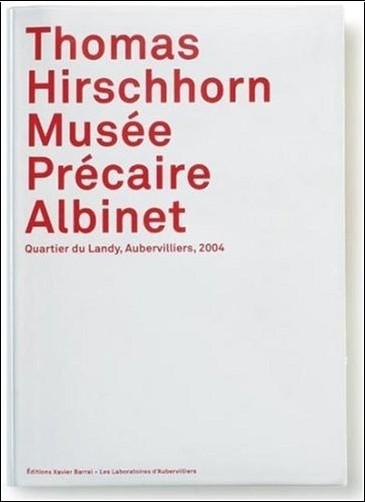 Thomas Hirschhorn - Musée Précaire Albinet