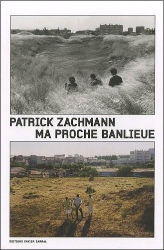 Patrick Zachmann - Ma proche banlieue (1DVD)