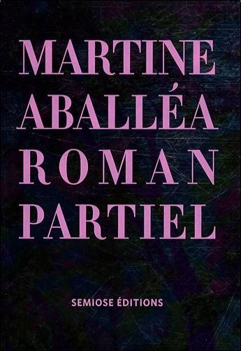 Collectif - Martine Aballéa, Roman partiel