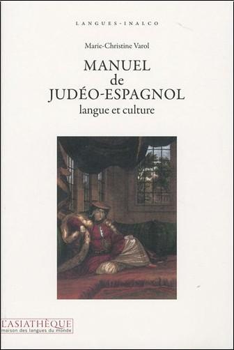Marie-Christine Varol - Manuel de judéo-espagnol, langue et culture + 1CD