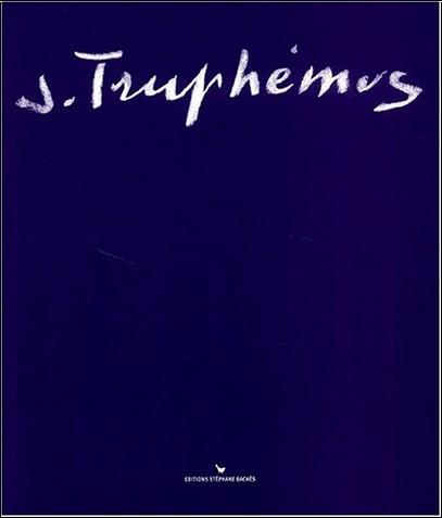 Jean-Jacques Lerrant - Jacques Truphémus, peintre