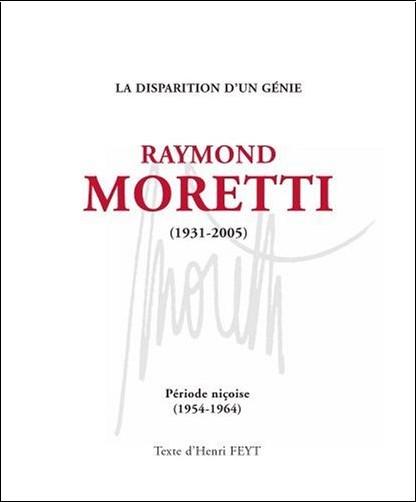 Henri Feyt - Raymond Moretti (1931-2005) : Période niçoise (1954-1964)